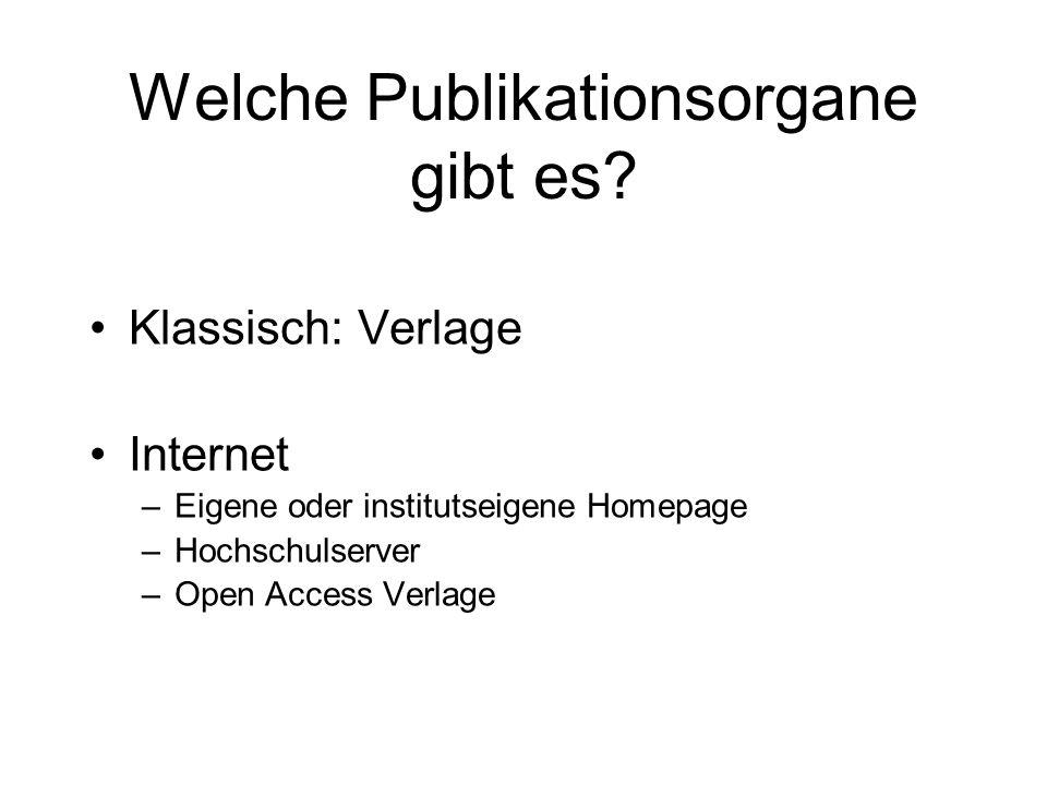 Welche Publikationsorgane gibt es