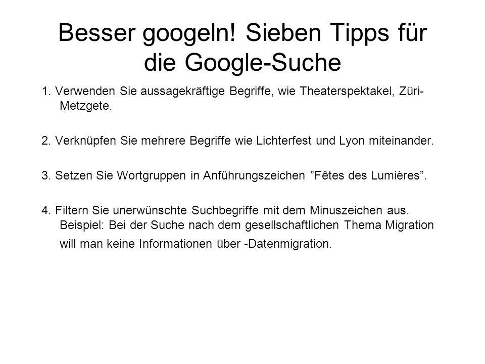 Besser googeln! Sieben Tipps für die Google-Suche