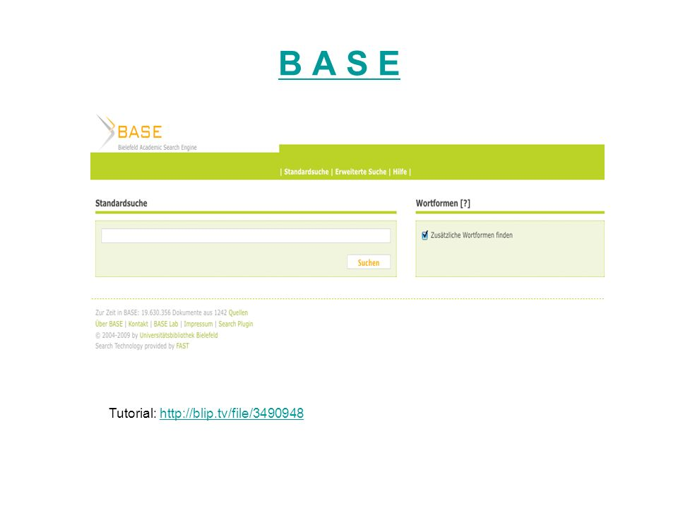 B A S E Tutorial: http://blip.tv/file/3490948