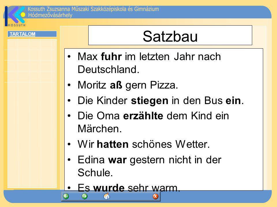 Satzbau Max fuhr im letzten Jahr nach Deutschland.