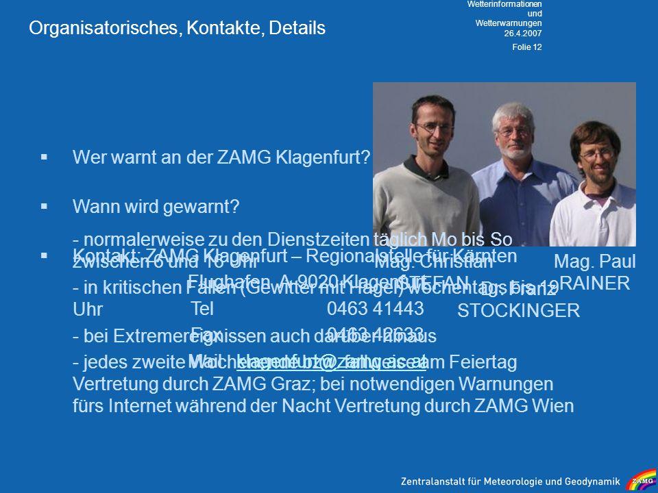 Organisatorisches, Kontakte, Details