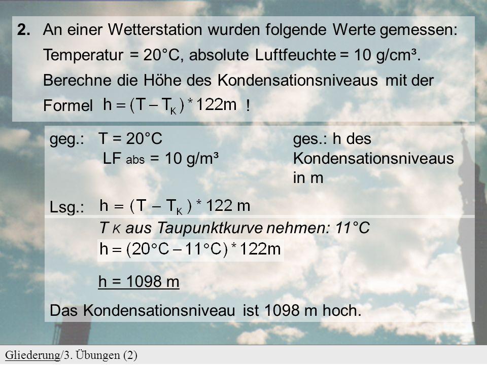 2. An einer Wetterstation wurden folgende Werte gemessen: