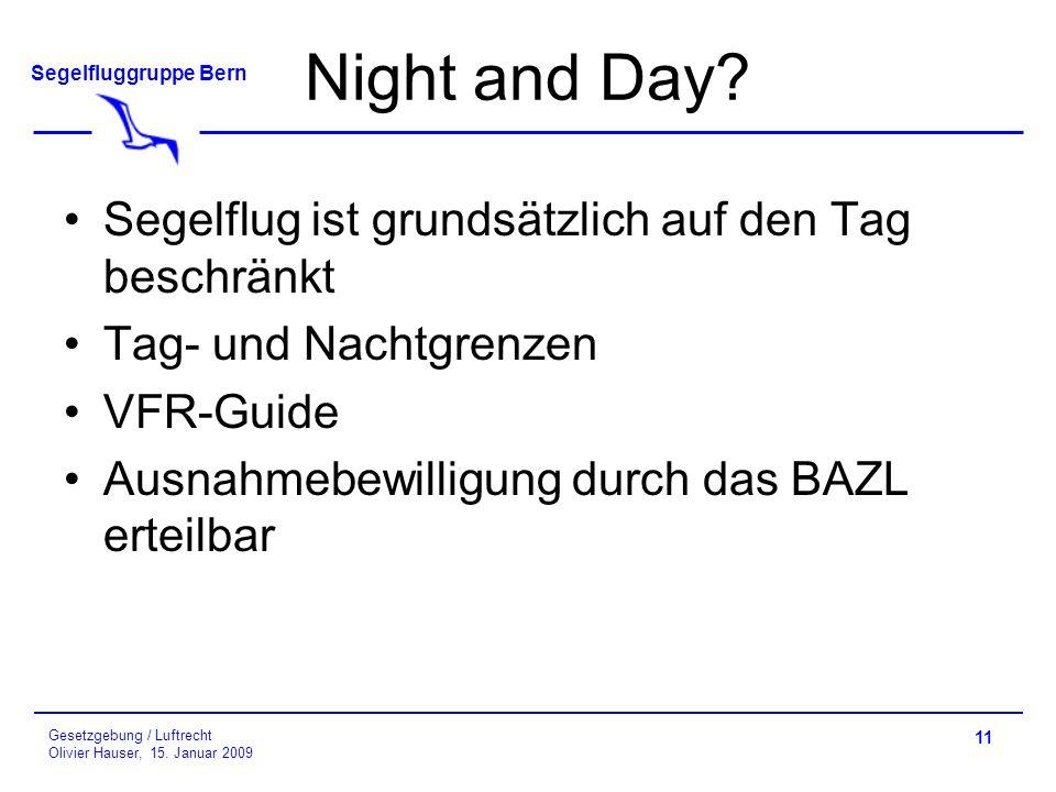 Night and Day Segelflug ist grundsätzlich auf den Tag beschränkt