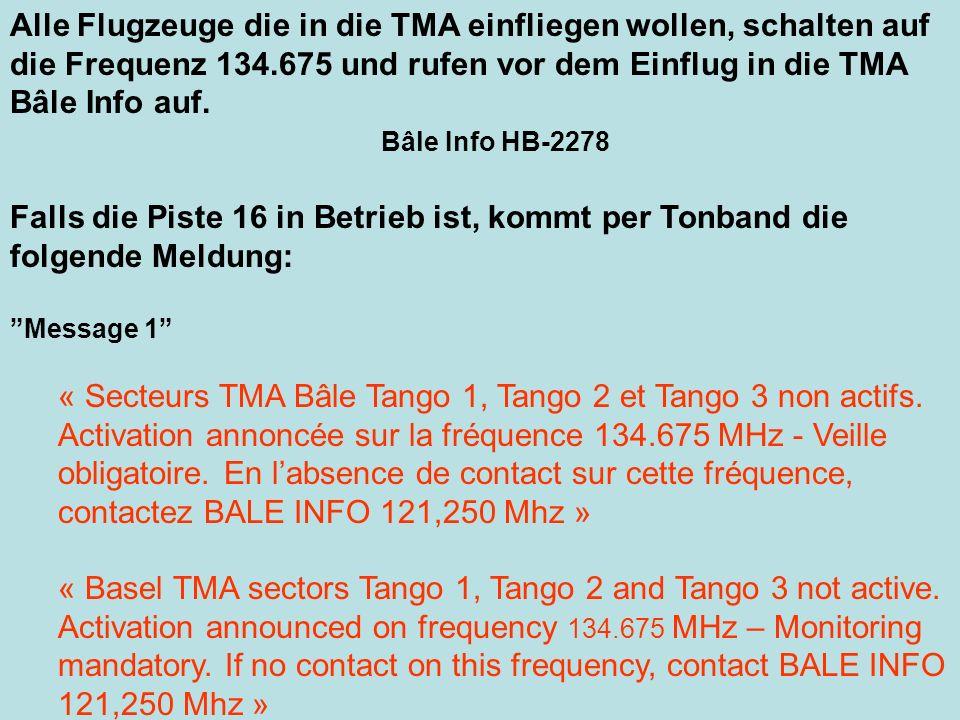 Alle Flugzeuge die in die TMA einfliegen wollen, schalten auf