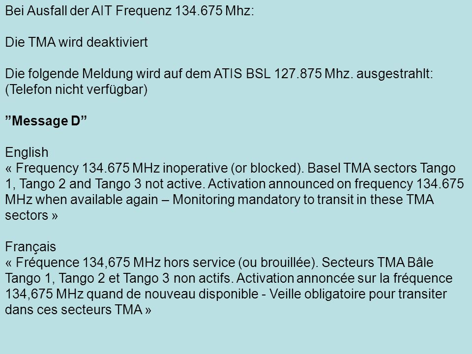 Bei Ausfall der AIT Frequenz 134.675 Mhz:
