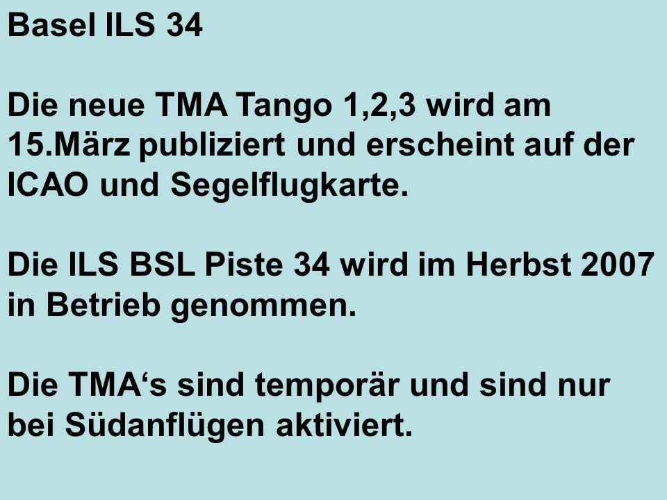 Basel ILS 34 Die neue TMA Tango 1,2,3 wird am 15.März publiziert und erscheint auf der ICAO und Segelflugkarte.