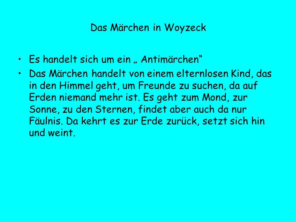 """Das Märchen in Woyzeck Es handelt sich um ein """" Antimärchen"""