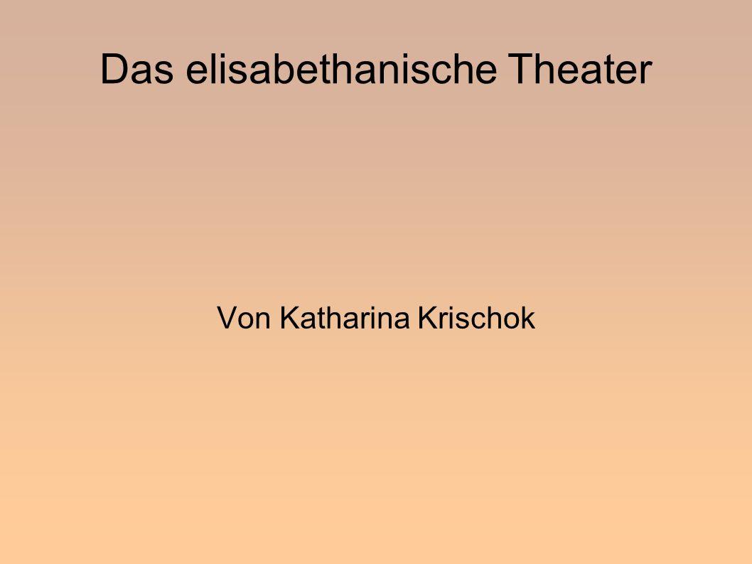 Das elisabethanische Theater