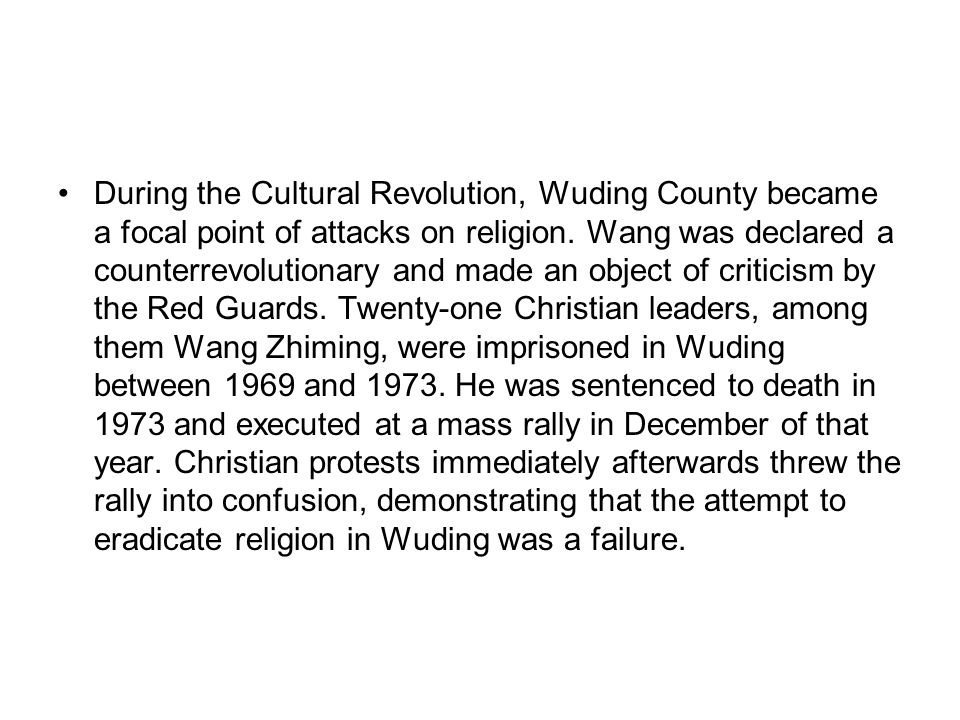 During the Cultural Revolution, Wuding County became a focal point of attacks on religion.