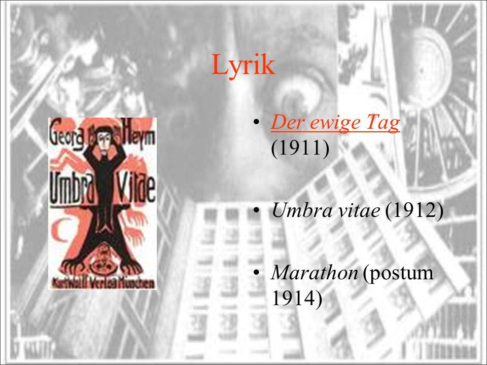 Lyrik Der ewige Tag (1911) Umbra vitae (1912) Marathon (postum 1914)