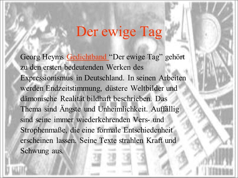Der ewige Tag Georg Heyms Gedichtband Der ewige Tag gehört