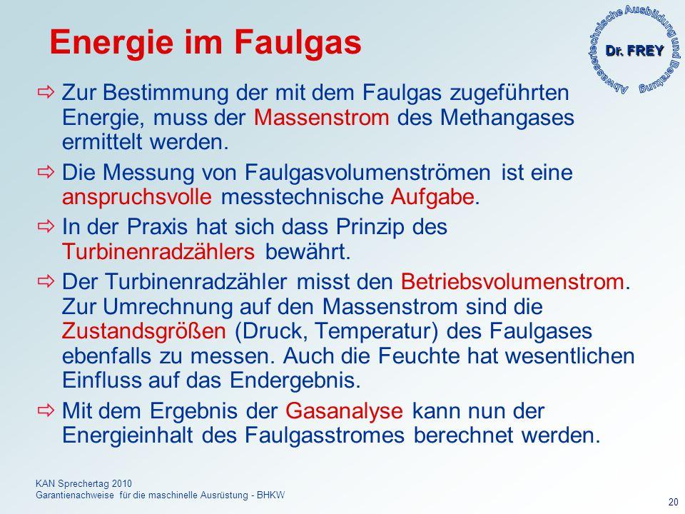Energie im Faulgas Zur Bestimmung der mit dem Faulgas zugeführten Energie, muss der Massenstrom des Methangases ermittelt werden.