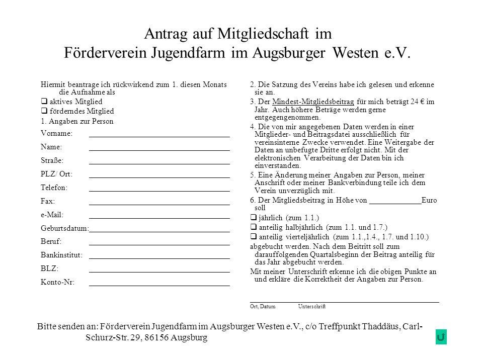 Antrag auf Mitgliedschaft im Förderverein Jugendfarm im Augsburger Westen e.V.