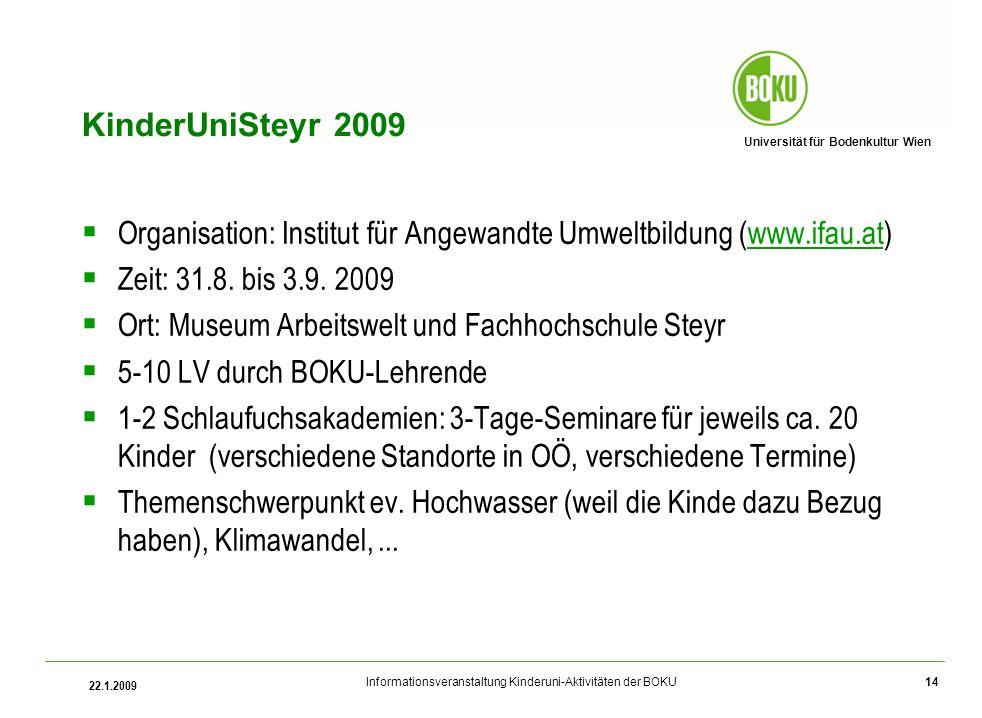 KinderUniSteyr 2009 Organisation: Institut für Angewandte Umweltbildung (www.ifau.at) Zeit: 31.8. bis 3.9. 2009.