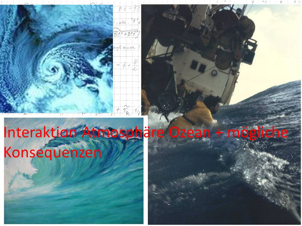 Interaktion Atmosphäre Ozean + mögliche Konsequenzen
