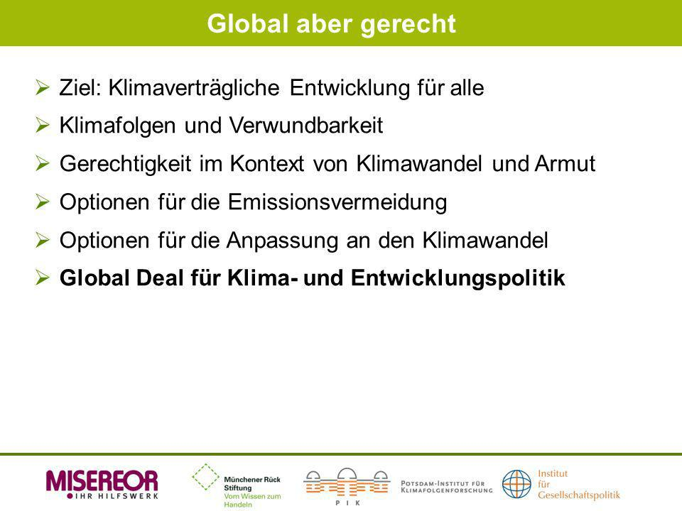 Global aber gerecht Ziel: Klimaverträgliche Entwicklung für alle