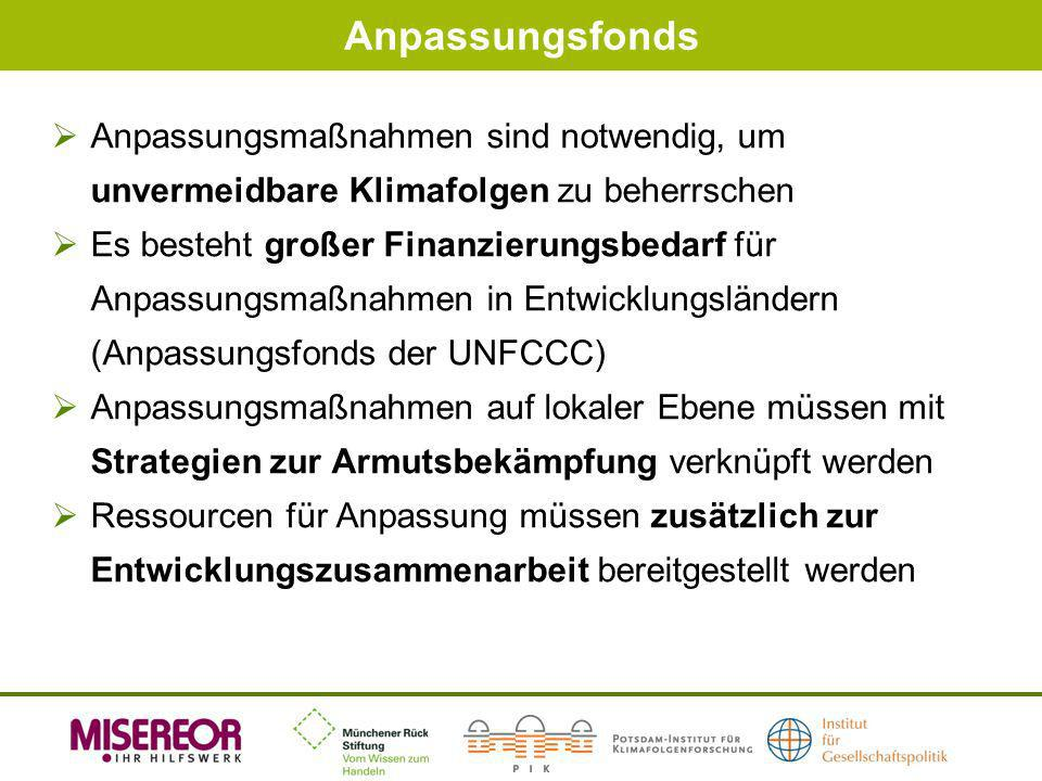 Anpassungsfonds Anpassungsmaßnahmen sind notwendig, um unvermeidbare Klimafolgen zu beherrschen.