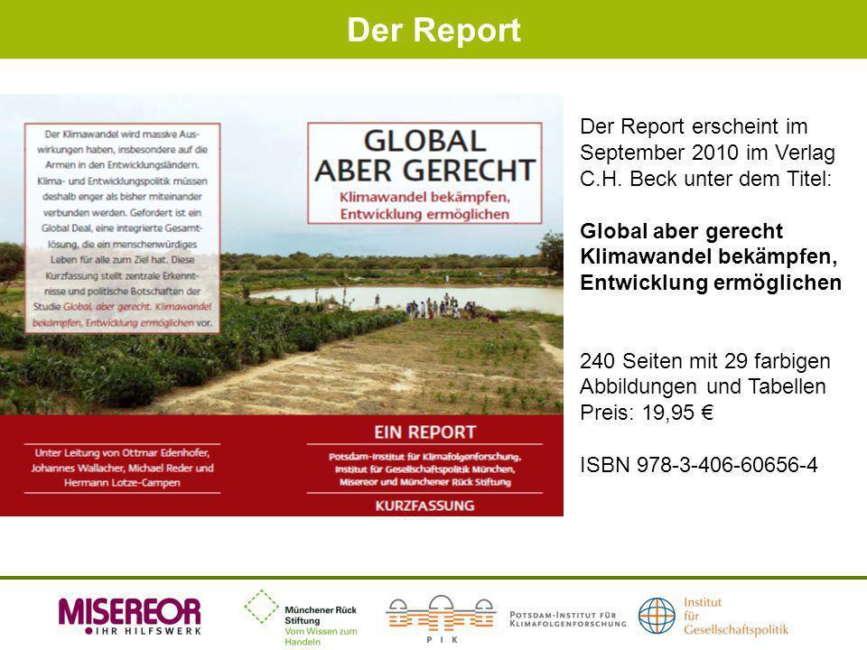 Der Report Der Report erscheint im September 2010 im Verlag C.H. Beck unter dem Titel: Global aber gerecht.