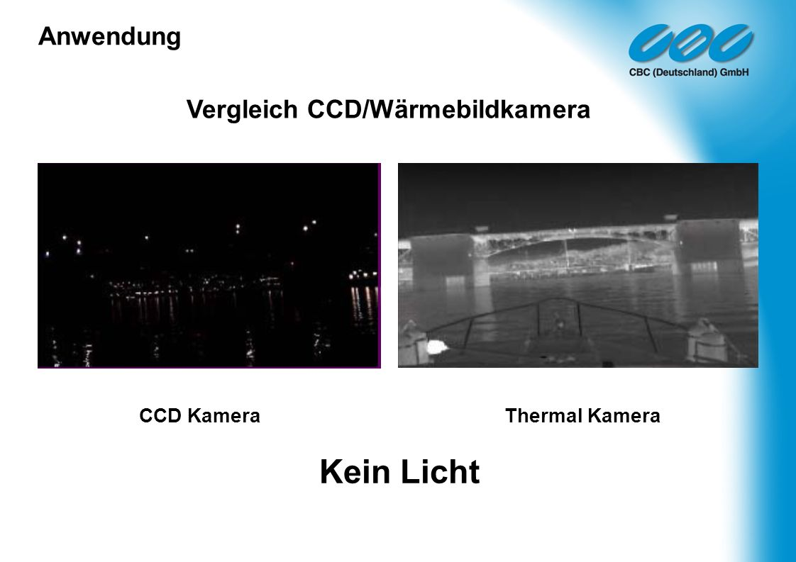 Vergleich CCD/Wärmebildkamera CCD Kamera Thermal Kamera