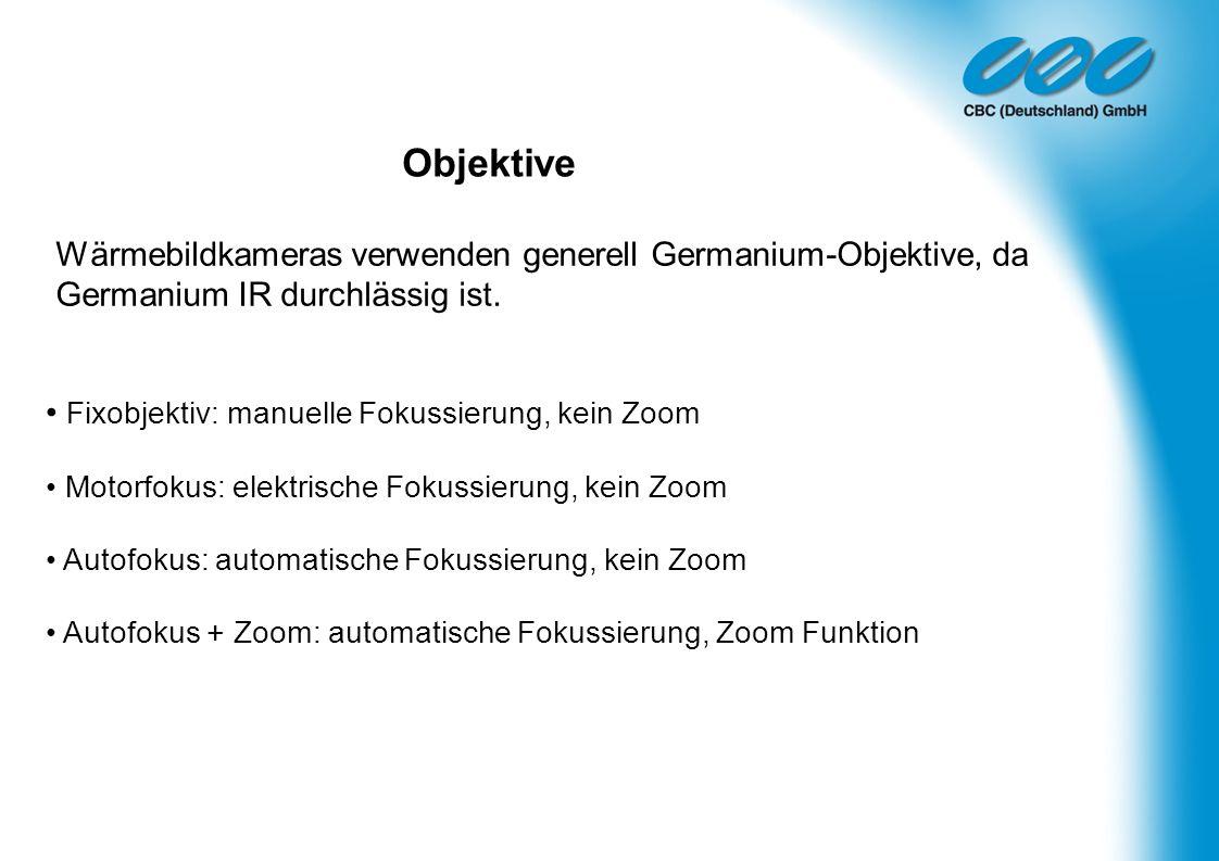 Objektive Wärmebildkameras verwenden generell Germanium-Objektive, da Germanium IR durchlässig ist.