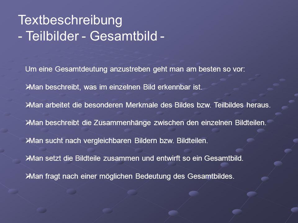 Textbeschreibung - Teilbilder - Gesamtbild -
