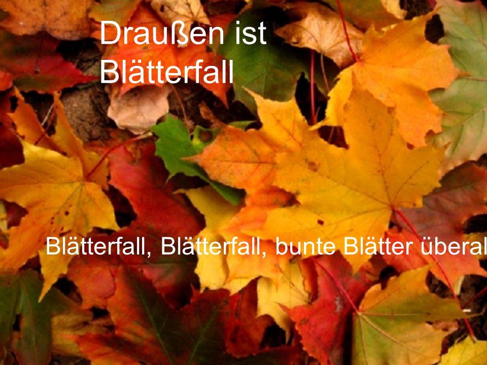 Draußen ist Blätterfall