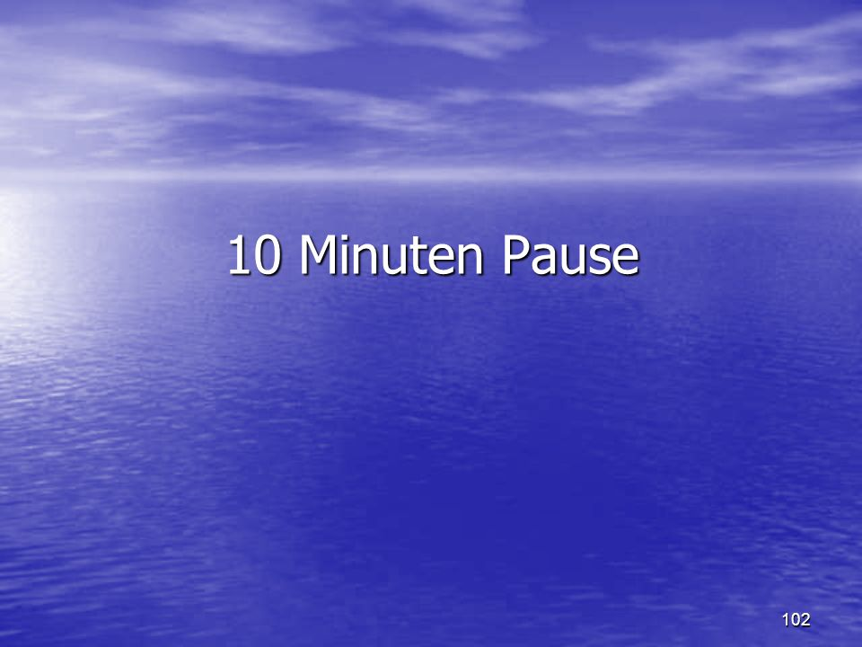 10 Minuten Pause