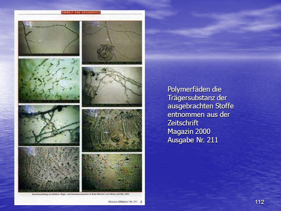 Polymerfäden die Trägersubstanz der ausgebrachten Stoffe entnommen aus der Zeitschrift Magazin 2000 Ausgabe Nr.
