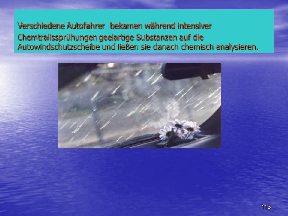 Verschiedene Autofahrer bekamen während intensiver Chemtrailssprühungen geelartige Substanzen auf die Autowindschutzscheibe und ließen sie danach chemisch analysieren.