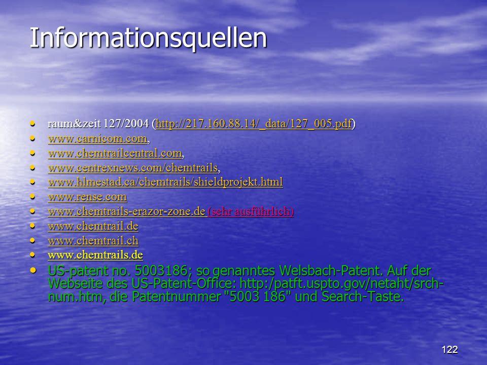 Informationsquellen raum&zeit 127/2004 (http://217.160.88.14/_data/127_005.pdf) www.carnicom.com, www.chemtrailcentral.com,