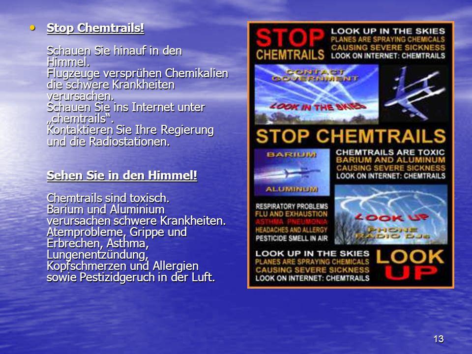 Stop Chemtrails. Schauen Sie hinauf in den Himmel