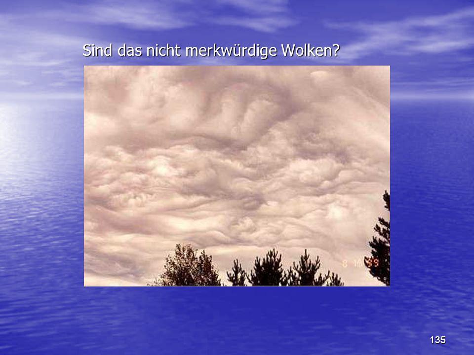 Sind das nicht merkwürdige Wolken