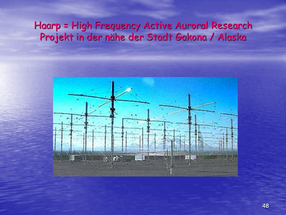 Haarp = High Frequency Active Auroral Research Projekt in der nähe der Stadt Gakona / Alaska