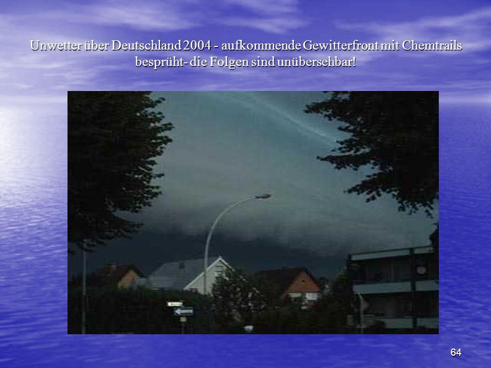 Unwetter über Deutschland 2004 - aufkommende Gewitterfront mit Chemtrails besprüht- die Folgen sind unübersehbar!