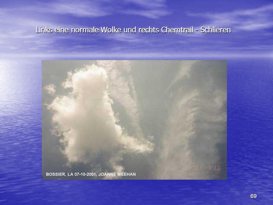 Links eine normale Wolke und rechts Chemtrail - Schlieren