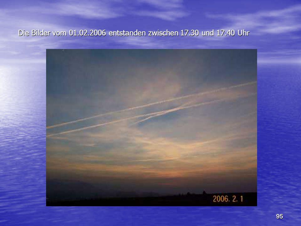 Die Bilder vom 01.02.2006 entstanden zwischen 17.30 und 17.40 Uhr