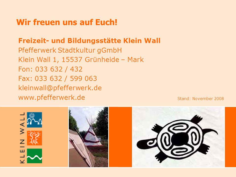 Wir freuen uns auf Euch! Freizeit- und Bildungsstätte Klein Wall