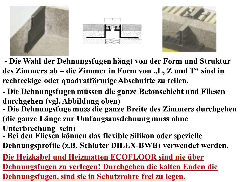 """- Die Wahl der Dehnungsfugen hängt von der Form und Struktur des Zimmers ab – die Zimmer in Form von """"L, Z und T sind in rechteckige oder quadratförmige Abschnitte zu teilen."""