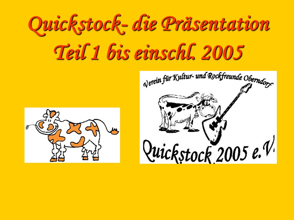 Quickstock- die Präsentation Teil 1 bis einschl. 2005