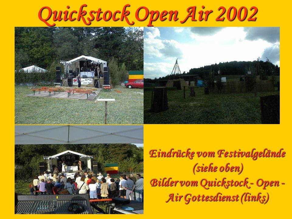 Quickstock Open Air 2002 Eindrücke vom Festivalgelände (siehe oben) Bilder vom Quickstock - Open - Air Gottesdienst (links)