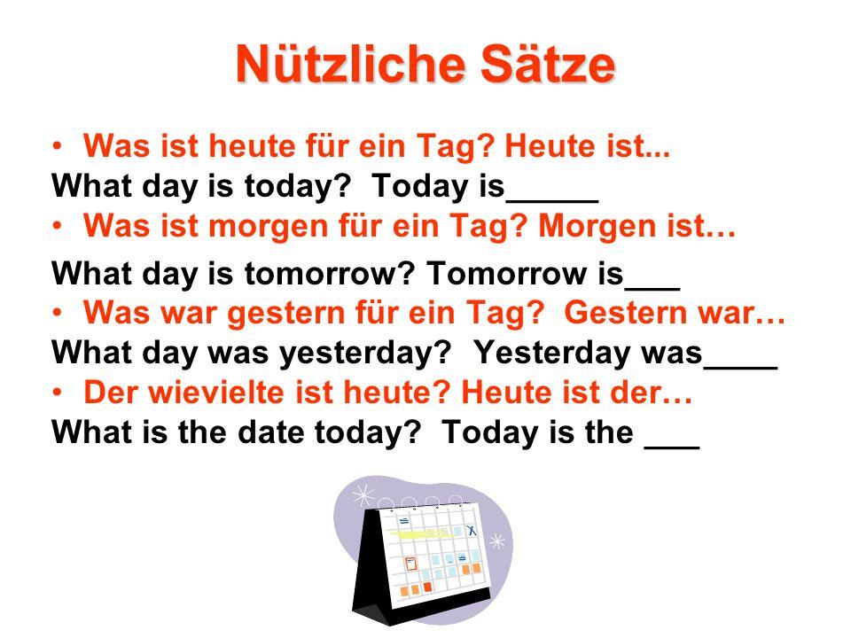 Nützliche Sätze Was ist heute für ein Tag Heute ist...