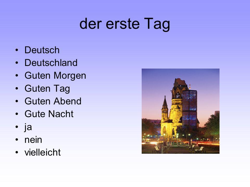 der erste Tag Deutsch Deutschland Guten Morgen Guten Tag Guten Abend