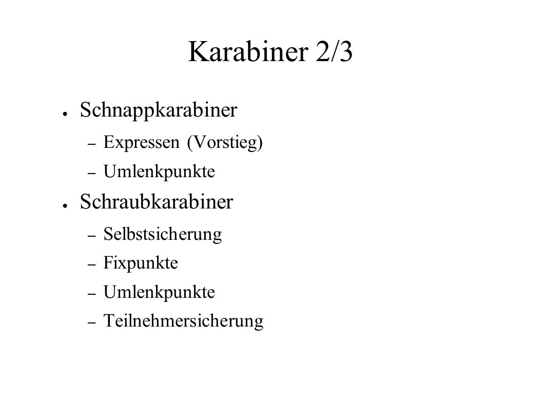 Karabiner 2/3 Schnappkarabiner Schraubkarabiner Expressen (Vorstieg)