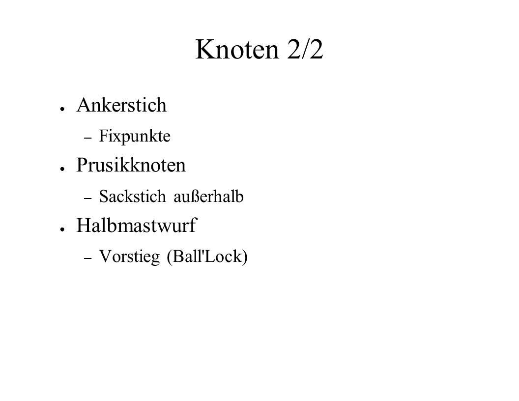Knoten 2/2 Ankerstich Prusikknoten Halbmastwurf Fixpunkte