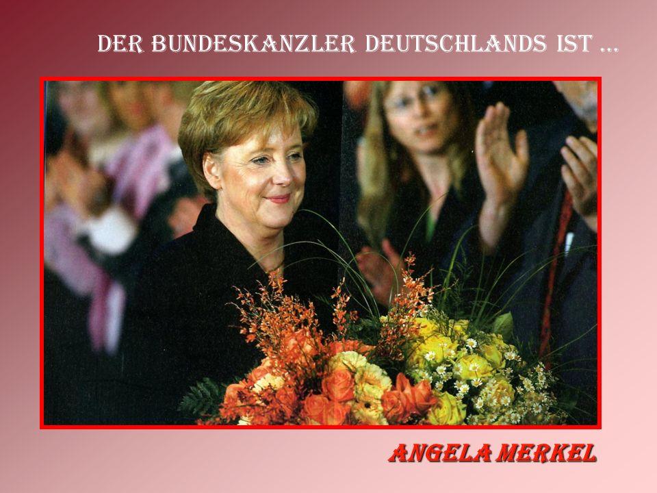 Der Bundeskanzler Deutschlands ist …
