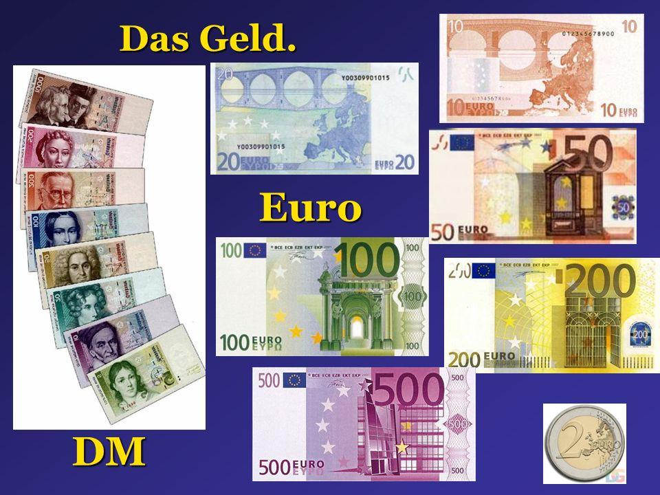 Das Geld. Euro DM
