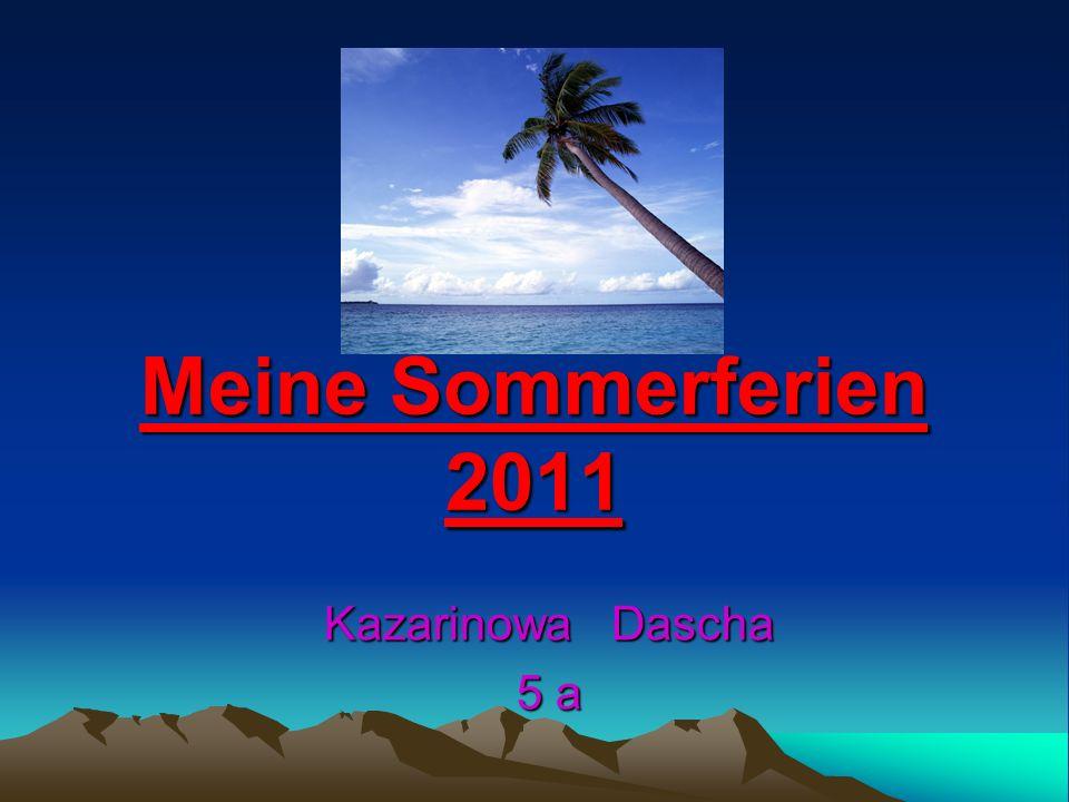 Meine Sommerferien 2011 Kazarinowa Dascha 5 a