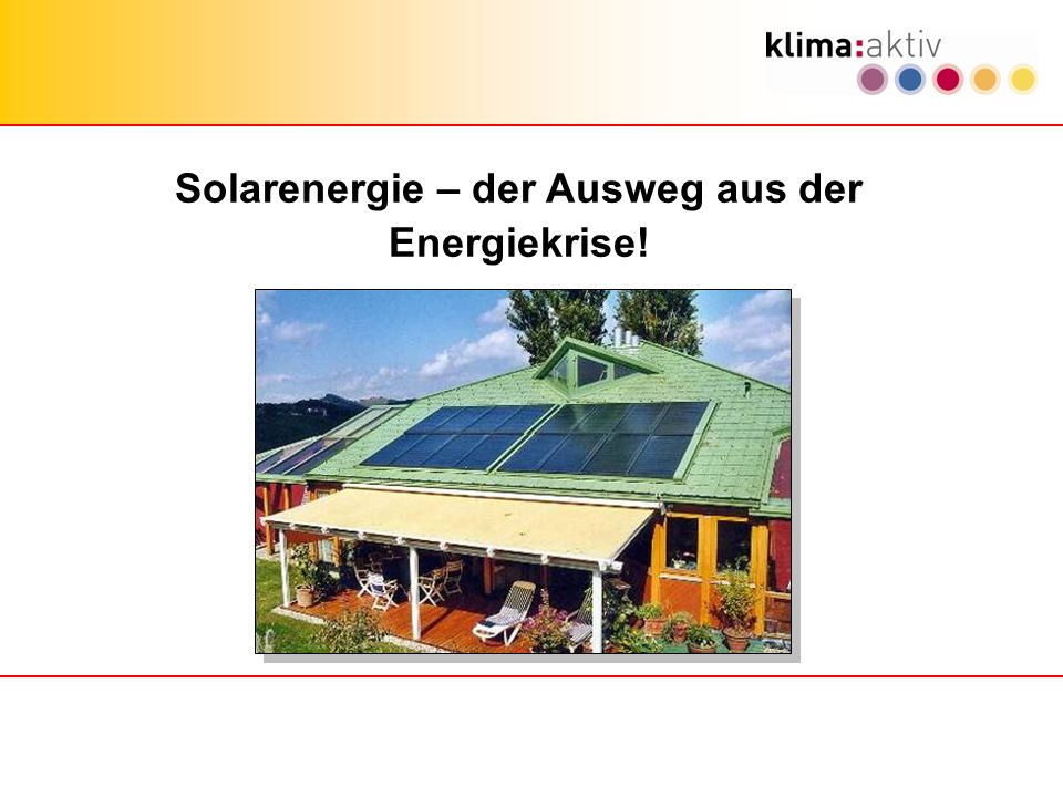 Solarenergie – der Ausweg aus der Energiekrise!