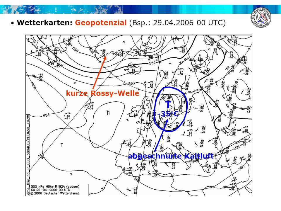 T Wetterkarten: Geopotenzial (Bsp.: 29.04.2006 00 UTC)