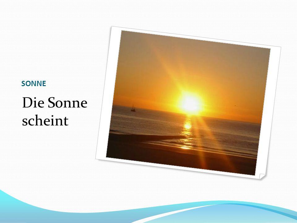 SONNE Die Sonne scheint